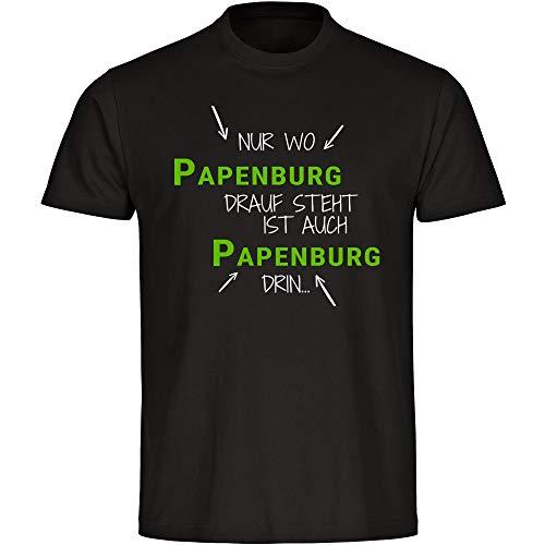 T-Shirt Nur wo Papenburg Drauf Steht ist auch Papenburg drin schwarz Herren Gr. S bis 5XL