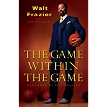 The Game Within the Game by Walt FRAZIER (2007-10-02)