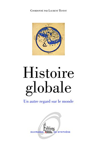 Histoire globale. Un autre regard sur le monde (NE) par Laurent Testot