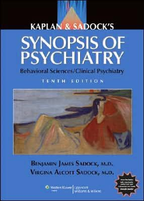 Kaplan and Sadock's Synopsis of Psychiatry (text only) 10th (Tenth) edition by B. J. Sadock,V. A. Sadock