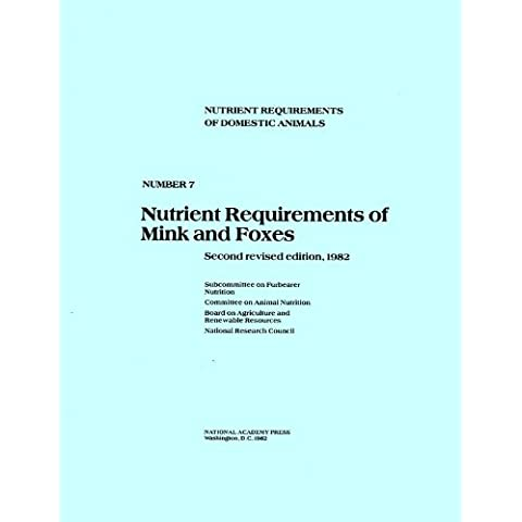 Nutrient Requirements of Mink and Foxes (Nutrient Requirements of Domestic Animals)