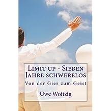 [ LIMIT UP - SIEBEN JAHRE SCHWERELOS: MEIN LEBEN UEBER DEM NEBEL (GERMAN, ENGLISH) ] Limit Up - Sieben Jahre Schwerelos: Mein Leben Ueber Dem Nebel (German, English) By Woitzig, Uwe ( Author ) Sep-2012 [ Paperback ]