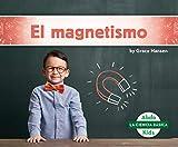 El magnetismo / Magnetism (La Ciencia Basica)