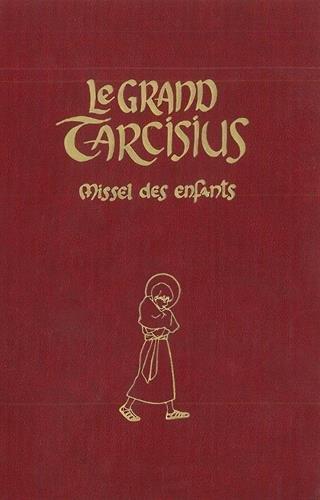 Le grand Tarcisius Bordeaux par Les moines de Fontgombault