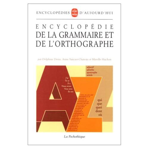 Encyclopédie de la grammaire et de l'orthographe