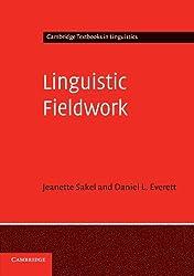 Linguistic Fieldwork: A Student Guide (Cambridge Textbooks in Linguistics)