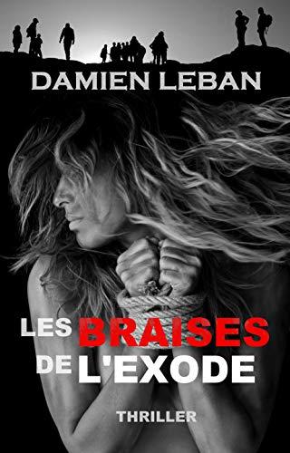 Les braises de l'exode par Damien Leban