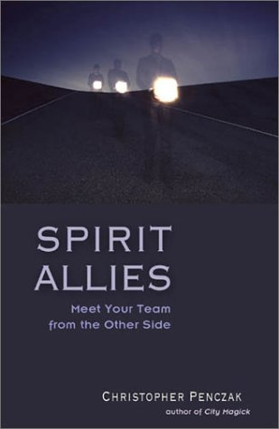 Spirit Allies: Meet Your Team from the Other Side por Christopher Penczak