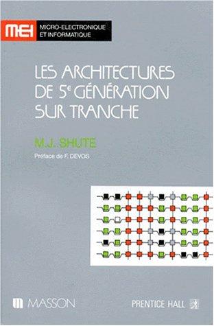 Les Architectures de 5e génération sur tranche