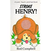 Stroke Henry!: A Look, Touch, and Feel Book (Look, Touch and Feel Books)