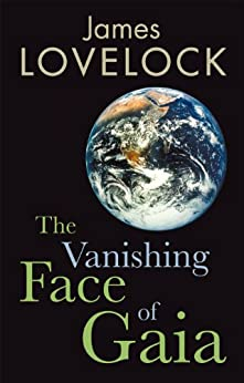 The Vanishing Face of Gaia: A Final Warning by [Lovelock, James]