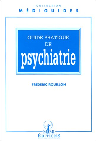Guide pratique de psychiatrie par Frédéric Rouillon