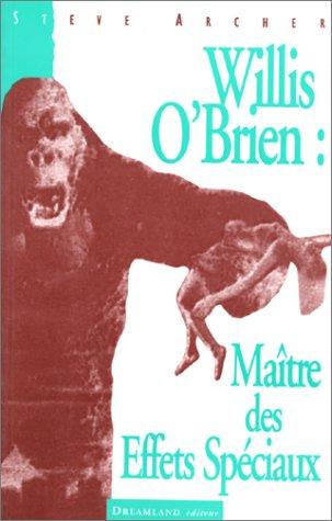 Willis O'Brien : Maître des effets spéciaux