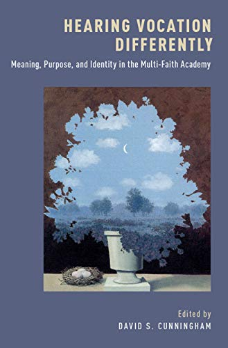 Hearing Vocation Differently: Meaning, Purpose, and Identity in the Multi-Faith Academy (English Edition)