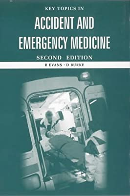 Key Topics in Accident and Emergency Medicine from CRC Press