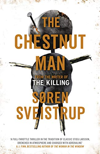 The Chestnut Man: The gripping debut novel from the writer of The Killing by [Sveistrup, Søren]