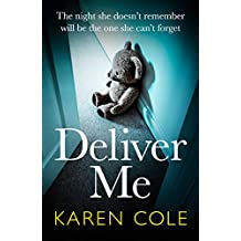 Deliver Me: An absolutely gripping thriller with a shocking twist that you'll never see coming! (English Edition)