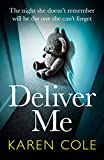 Deliver Me: An absolutely gripping thriller with the best twist of 2020! (English Edition)