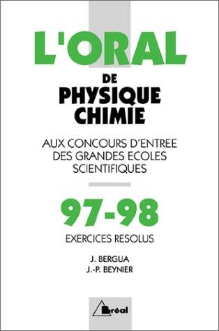 Crus 1997-1998 de physique-chimie : Oral, exercices résolus, MP, MP*-PC, PC*-PSI, PSI*-PT, PT*