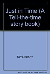 Just in Time (A Tell-the-time story book)