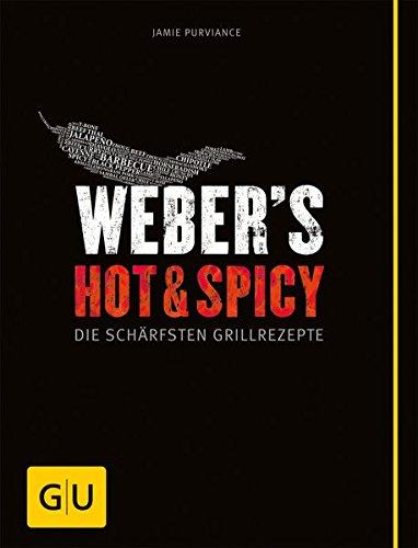 Preisvergleich Produktbild Weber's Hot & Spicy: Die schärfsten Grillrezepte (GU Weber Grillen)