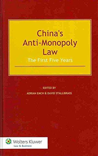 [(The Chinese Anti Monopoly Law : The First Five Years)] [By (author) Adrian Emch ] published on (July, 2013)