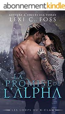 La Promise de l'Alpha: Une Romance Paranormale (Les Loups du X-Clan t. 1)
