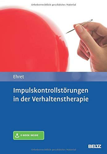 Impulskontrollstörungen in der Verhaltenstherapie: Mit E-Book inside