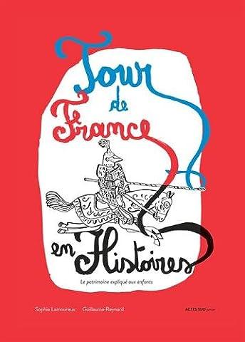 Tour de France en histoires : Le patrimoine expliqué aux enfants