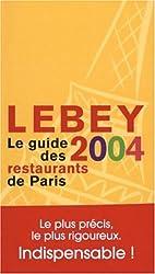Le Guide Lebey 2004 des restaurants de Paris
