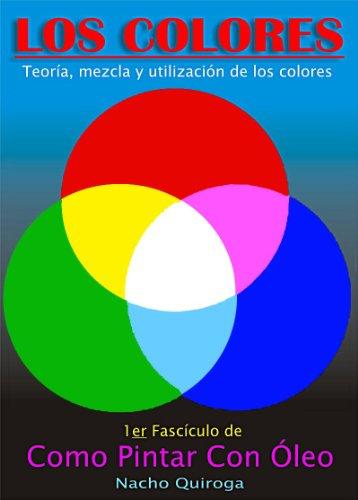 Los Colores - Teoria, Mezcla y Utilización... (Como Pintar Con Oleo)