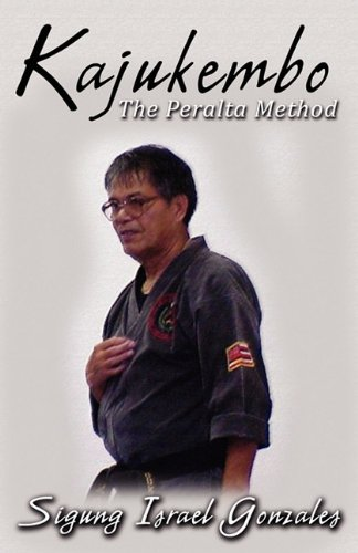 Kajukembo: The Peralta Method por Sigung Israel Gonzales