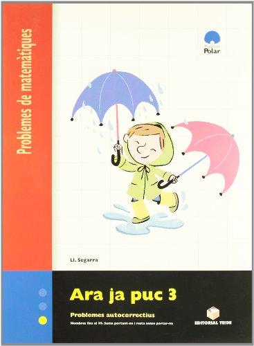 Ara Ja Puc 3. Problemes de Matematiques - 9788430705153 por Lluis Josep Segarra Neira