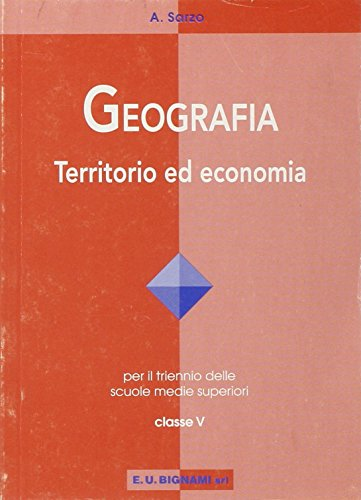 Geografia economica. Per le Scuole superiori