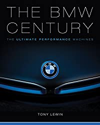 The BMW Century: The Ultimate Performance Machines