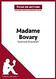 Madame Bovary de Gustave Flaubert (Fiche de lecture): Résumé complet et analyse détaillée de l'oeuvre