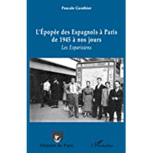 L'épopée des Espagnols à Paris de 1945 à nos jours: Les Esparisiens