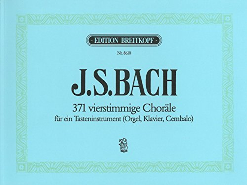 371 vierstimmige Choräle BWV 253-438 u.a. für Orgel - Breitkopf Urtext (EB 8610)