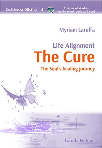 The Cure: Life Alignment The Soul's healing journey (English Edition)