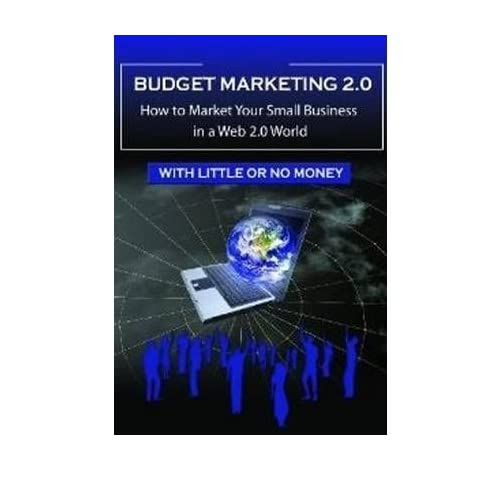 Marketing in a Web 2.0 World: Using Social Media, Webinars, Blogs & More to Boost Your Small Business on a Budget (Paperback) - Common