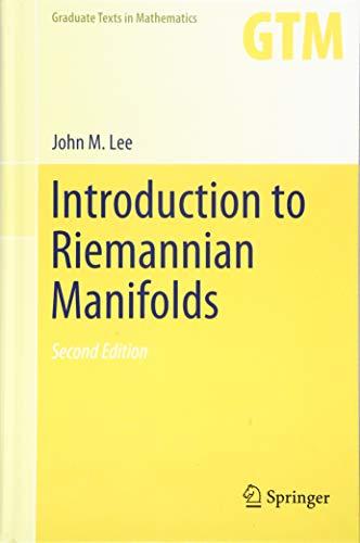 Introduction to Riemannian Manifolds (Graduate Texts in Mathematics)