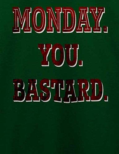 Monday You Bastard T-Shirt Dunkel Grün