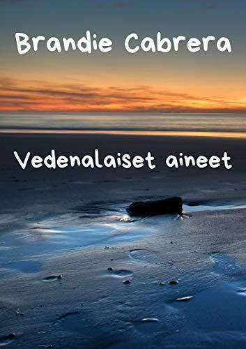 Vedenalaiset aineet (Finnish Edition)