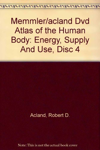 Memmler/Acland DVD Atlas of the Human Body: Energy Supply and Use: Disc. 4