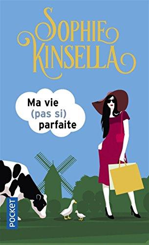 Ma vie (pas si) parfaite par Sophie KINSELLA