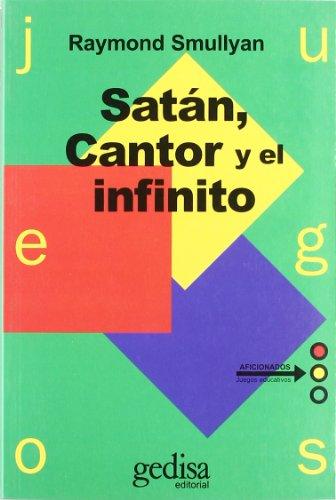 Satán, cantor y el infinito (Juegos (gedisa)) por Raymond Smullyan