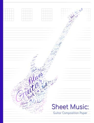 Sheet Music: Guitar composition paper: Compose your own sheet music! (Guitar Sheet Music Collection, Band 3)