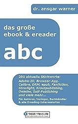 das große ebook- & ereader-abc: 200 aktuelle Stichworte von Adobe-ID bis Zweifingergeste