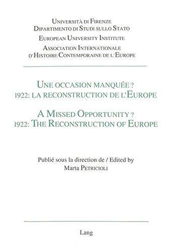 Une Occasion Manquee? 1922: La Reconstruction de L'Europe. a Missed Opportunity? 1922: The Reconstruction of Europe: Actes Du Colloque Tenu a Florence, 1-3 Octobre 1992