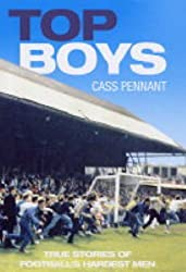 Top Boys: True Stories of Football's Hardest Men by Cass Pennant (2005-03-18)